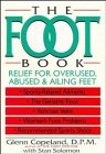 The Foot Book : Relief for Overused, Abused & Ailing Feet