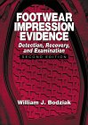 Footwear Impression Evidence: Detection, Recovery and Examination